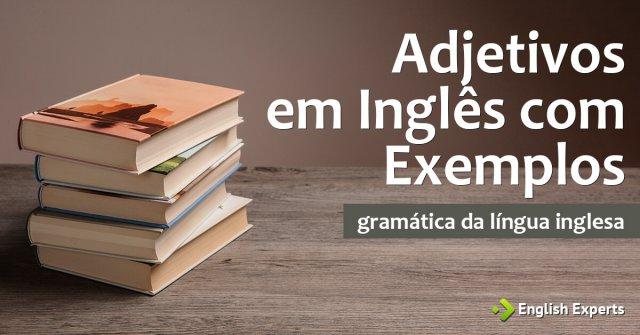 Adjetivos em Inglês com Exemplos – Parte 1