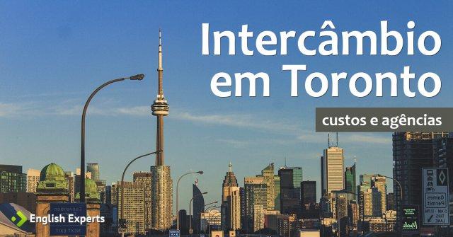 Intercâmbio em Toronto (Canadá): Custos e Agências