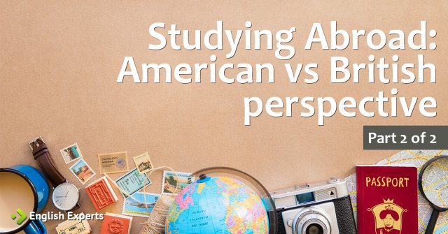 Studying Abroad: In search of the full experience, American vs British perspective – Part 2 of 2