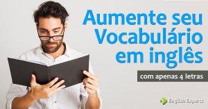 Aumente seu vocabulário inglês com apenas 4 letras