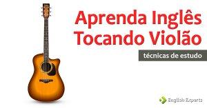 Aprenda Inglês Tocando violão