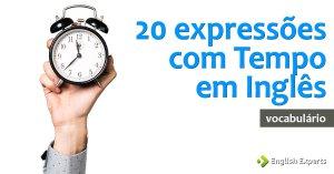 20 expressões com Tempo em Inglês