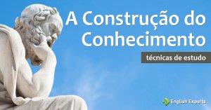 A Construção do Conhecimento