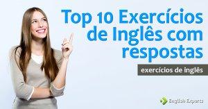 Top 10 Exercícios de Inglês com Respostas