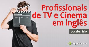 Profissionais de TV e Cinema em inglês