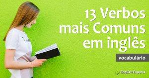 13 Verbos mais Comuns em inglês com exemplos