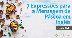 7 Expressões para a Mensagem de Páscoa em inglês
