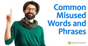 Common Misused Words and Phrases