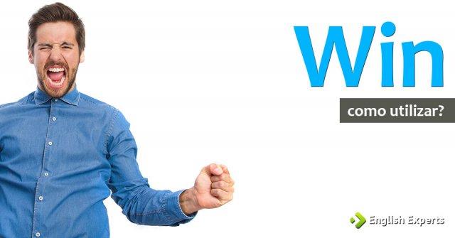 Win: Como utilizar