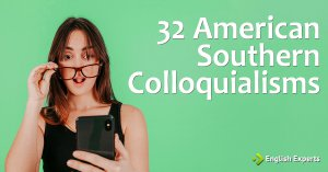 32 American Southern Colloquialisms