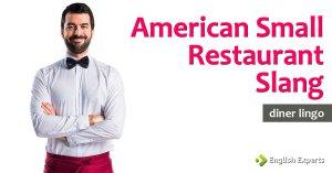 Diner Lingo: American Small Restaurant Slang