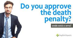 Desafio: Do you approve the death penalty?