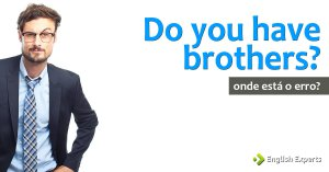 Desafio: Do you have brothers?