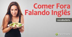 38 Palavras Úteis para Comer Fora Falando Inglês