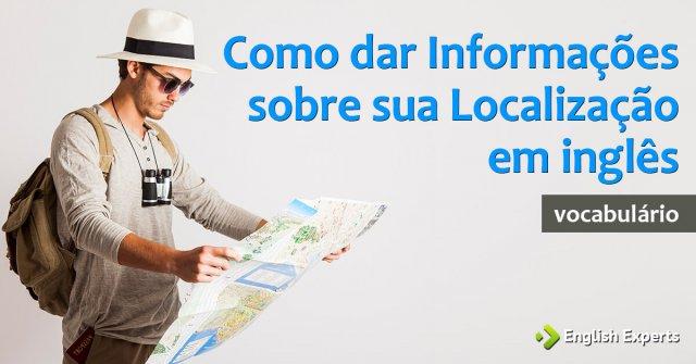 Como dar Informações sobre Localização em inglês