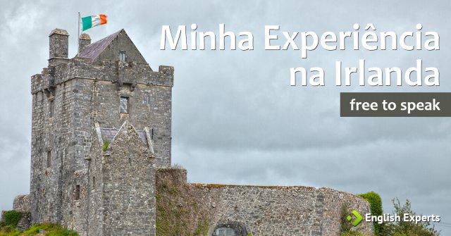 Minha experiência na Irlanda: Free to speak