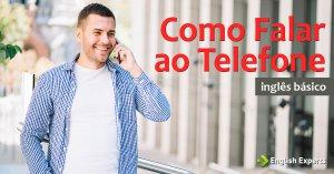 Falar ao Telefone em Inglês: O básico da comunicação