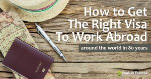 How to Get the Right Visa to Work Abroad: Around the World in 80 Years