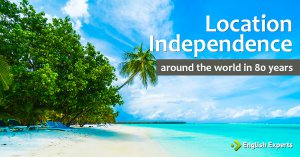 Location Independence: Around the World in 80 Years