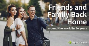 Friends and Family Back Home: Around the World in 80 Years