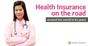 Health Insurance on the road: Around the World in 80 Years