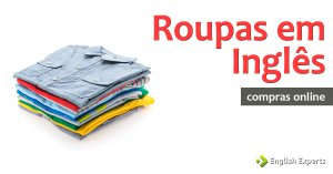 Vocabulário para compras online em inglês: Roupas