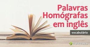 Palavras Homógrafas em inglês