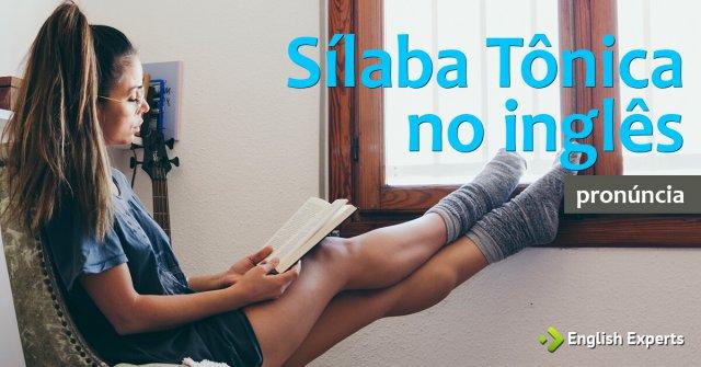 Pronúncia do inglês: Entendendo a Sílaba Tônica