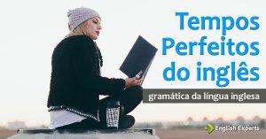 Tempos Perfeitos do inglês