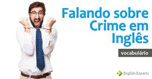 Crime em inglês: Vocabulário dos Noticiários