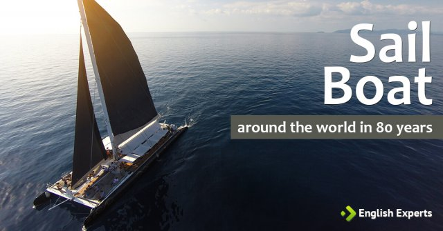 Sail Boat: Around the World in 80 Years