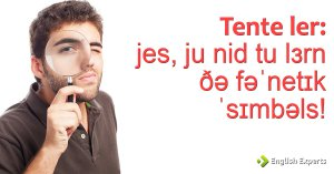 Tente ler: jes, ju nid tu lɜrn ðə fəˈnetɪk ˈsɪmbəls!
