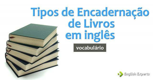 Tipos de Encadernação de livros em inglês