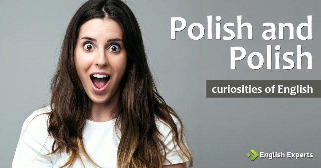 Polish and polish: curiosities of English