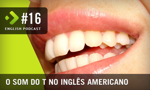 English Podcast 16: O som do T no inglês americano