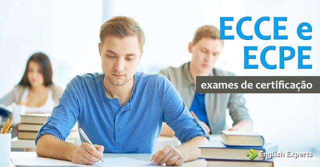 ECCE e ECPE: Exames de Certificação