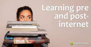 Learning pre and post-internet