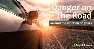 Danger on the Road: Around the World in 80 Years
