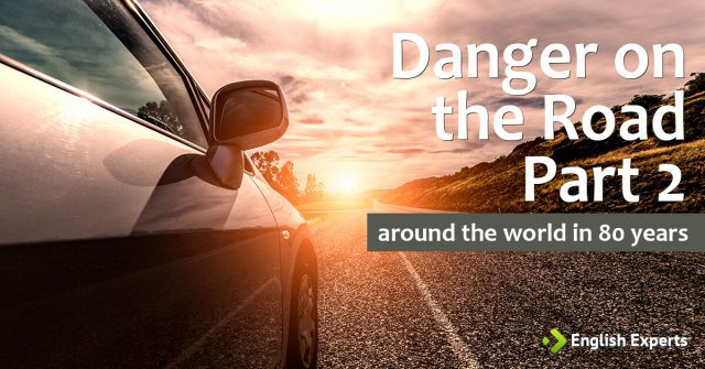 Danger on the Road (Part 2): Around the World in 80 Years