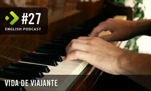 English Podcast 27: Vida de viajante MP3