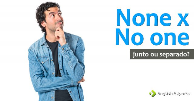 None x No one: Junto ou separado?