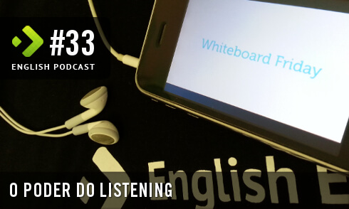 English Podcast 33: O poder do Listening