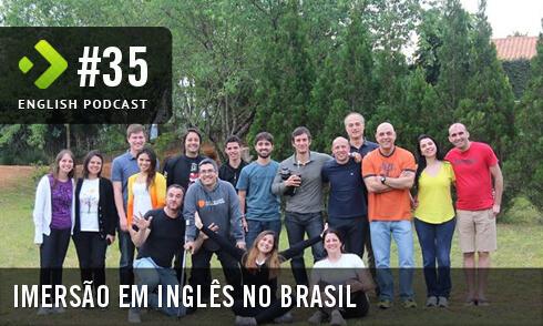 Imersão em Inglês no Brasil - English Podcast #35