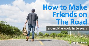 How to Make Friends on the Road: Around the World in 80 Years