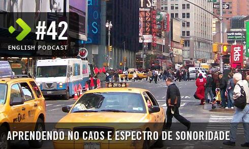 Aprendendo no Caos e Espectro de Sonoridade - English Podcast #42