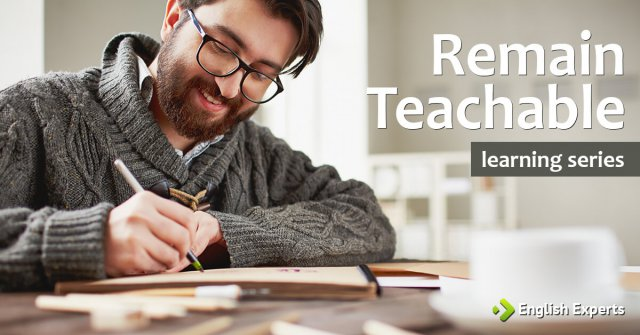 Learning series: Remain teachable – Part 1