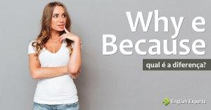 Why e Because: Qual é a diferença?