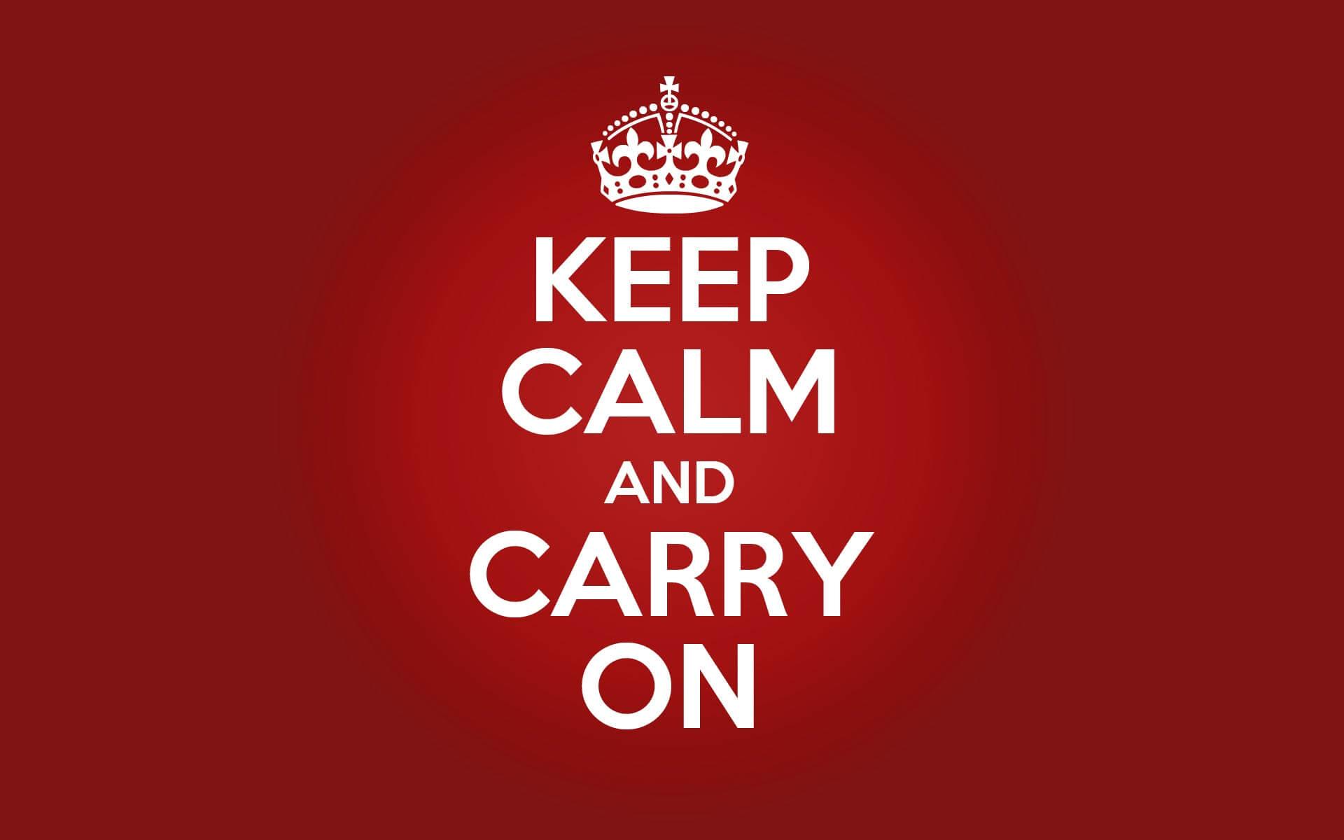 Keep Calm And Carry On tradução, significado e como usar