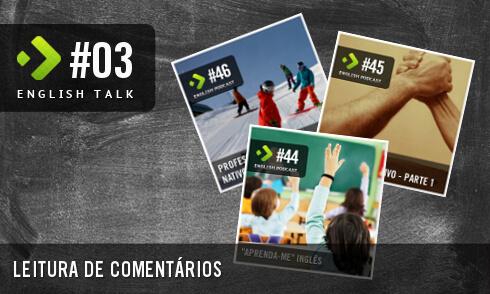 English Talk 03: Leitura de Comentários