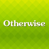 Otherwise